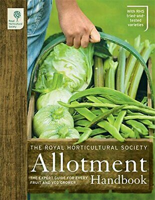 The RHS Allotment Handbook: The Expert Guide For Every Fruit And Veg... Hardback • 11.23£