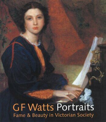 G.F. Watts: Portraits Fame And Beauty In Victori... By Bryant, Barbara Paperback • 13.23£