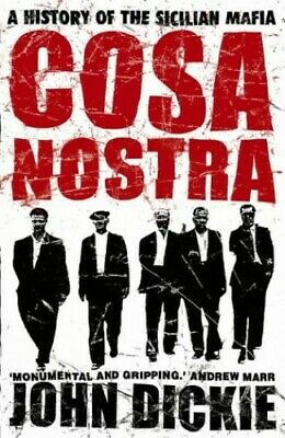 Cosa Nostra: A History Of The Sicilian Mafia By Dickie, John Paperback Book The • 2.99£
