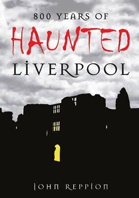 $11.55 • Buy 800 Years Of Haunted Liverpool By Reppion, John Paperback Book The Fast Free