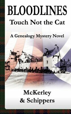 Bloodlines - Touch Not The Cat: A Genealogy Mystery Novel By Ingrid Schippers • 4.82£