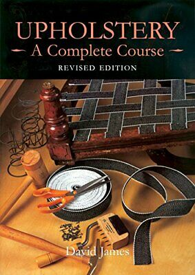 £16.37 • Buy Upholstery: A Complete Course By James, David Paperback Book The Fast Free