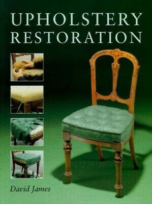 Upholstery Restoration By James, David Paperback Book The Cheap Fast Free Post • 27.99£