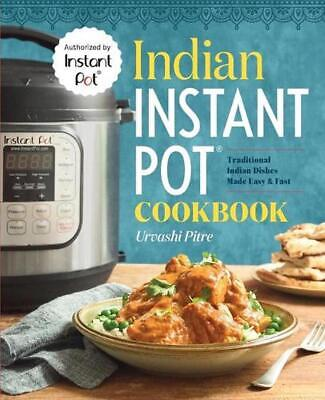 $14.48 • Buy Indian Instant Pot Cookbook: Traditional Indian Dishes Made Easy And Fast By Urv