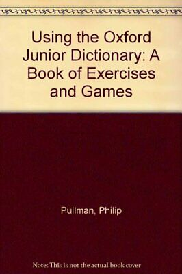 £6.49 • Buy Using The Oxford Junior Dictionary: A Book Of Ex... By Pullman, Philip Paperback