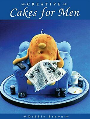 £4.49 • Buy CREATIVE CAKES FOR MEN By DEBBIE BROWN Book The Cheap Fast Free Post