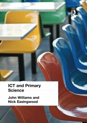 £3.99 • Buy Ict And Primary Science: A Teacher's Guide By Easingwood, Nick Paperback Book