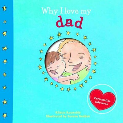 Why I Love My Dad By Alison Reynolds Book The Cheap Fast Free Post • 5.99£