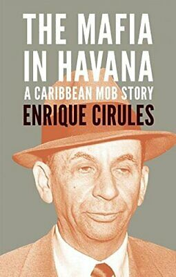 Mafia In Havana, The By Enrique Cirules Paperback Book The Cheap Fast Free Post • 4.13£