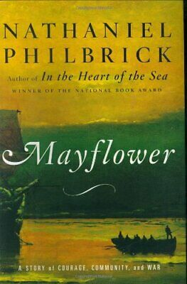 £5.49 • Buy Mayflower: A Story Of Courage, Community, And War By Philbrick, Nathaniel Book