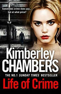 Life Of Crime: The Gripping No 1 Sunday Times Bestsell... By Chambers, Kimberley • 4.49£