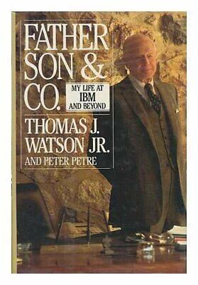 Father, Son & Co.: My Life At IBM And Beyond By Watson, Thomas J. Paperback The • 4.99£