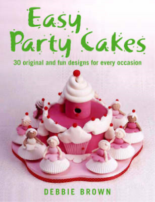 Easy Party Cakes, Debbie Brown, Used; Good Book • 5.26£