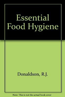 £3.59 • Buy Essential Food Hygiene By Donaldson, R.J. Paperback Book The Cheap Fast Free