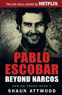 Pablo Escobar: Beyond Narcos (War On Drugs) By Attwood, Shaun Book The Cheap • 7.49£