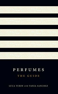 Perfumes: The Guide By Sanchez, Tania Hardback Book The Cheap Fast Free Post • 12.99£