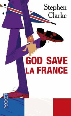 God Save La France: A Year In Ze Merde (French) By Clarke, Stephen Book The • 5.99£