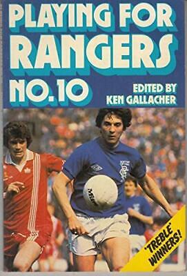 £100.99 • Buy Playing For Rangers No. 10 Book The Cheap Fast Free Post