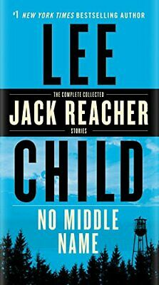 No Middle Name: The Complete Collected Jack Reacher Short Stories By Child, Lee • 5.99£