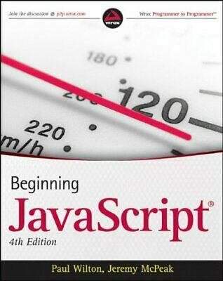 £6.99 • Buy Beginning Javascript, 4th Edition By McPeak, Jeremy Paperback Book The Cheap