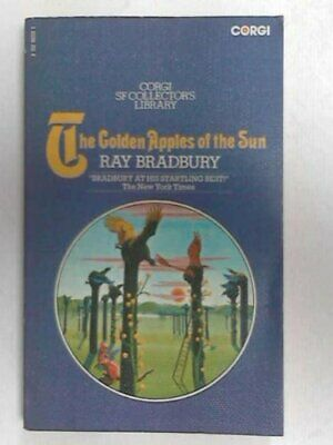 The Golden Apples Of The Sun (Corgi SF Collector's Library) By Bradbury, Ray The • 3.60£