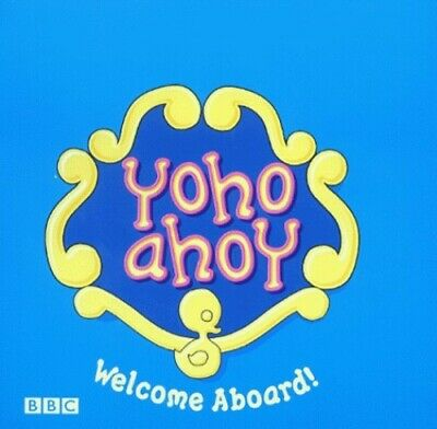 Yoho Ahoy- Welcome Aboard!(Laminated) By BBC Hardback Book The Cheap Fast Free • 13.99£