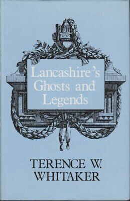 Lancashire's Ghosts And Legends By Whitaker, Terence W. Hardback Book The Cheap • 4.99£