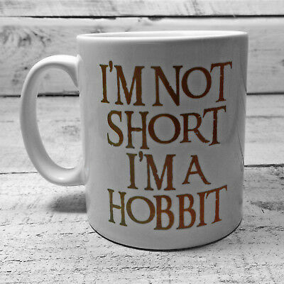 I'm Not Short I'm A Hobbit  Mug Cup Present Lord Of The Rings Figure Lotr Gifts • 8.99£