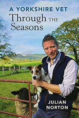 £3.59 • Buy A Yorkshire Vet Through The Seasons By Norton, Julian Book The Cheap Fast Free
