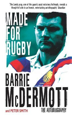 £2.48 • Buy Made For Rugby: The Autobiography-Barrie McDermott, 9780330419819