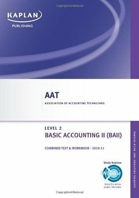 Basic Accounting II - Combined Text And Workbook (Aat)-Kaplan Publishing • 2.55£