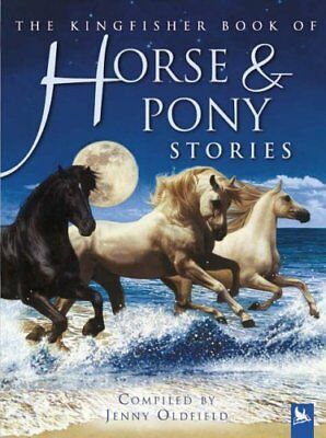 £3.44 • Buy Horse And Pony Stories (Kingfisher Book Of)-Jenny Oldfield