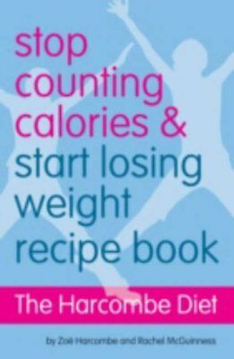 £3.68 • Buy The Harcombe Diet - Stop Counting Calories And Start Losing Weight: Recipe Bo.