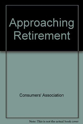 £3.34 • Buy Approaching Retirement-Consumers' Association