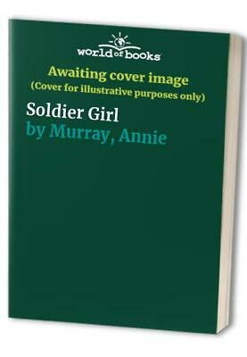 Soldier Girl By Murray, Annie Hardback Book The Cheap Fast Free Post • 12.99£
