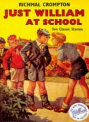 Just William At School-Richmal Crompton, Thomas Henry • 3.44£