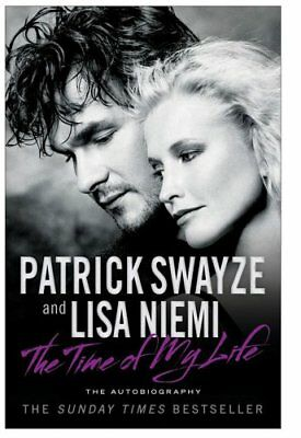 The Time Of My Life-Patrick Swayze, Lisa Niemi, 9781847398451 • 2.02£