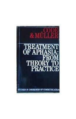 Treatment Of Aphasia: From Theory To Practice (Exc B... By Code, Chris Paperback • 15.99£