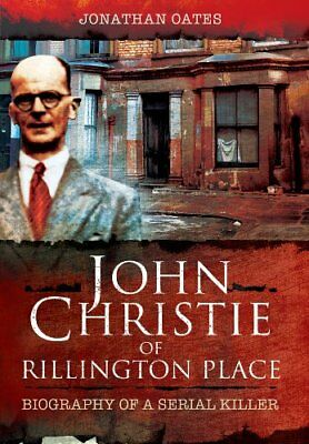 £2.94 • Buy John Christie Of Rillington Place: Biography Of A Serial Kille ..9781781592885