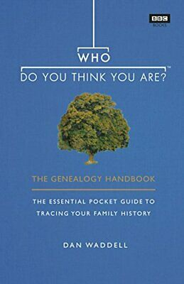Who Do You Think You Are?: The Genealogy Handbook By Waddell, Dan Book The Cheap • 5.20£