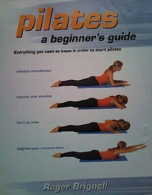 £2.59 • Buy Pilates: A Beginners Guide By Brignell, John Hardback Book The Cheap Fast Free