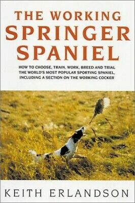 £15.99 • Buy The Working Springer Spaniel By Erlandson, Keith Hardback Book The Cheap Fast