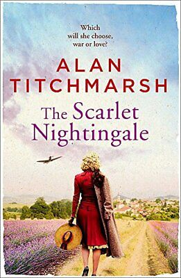 £3.59 • Buy The Scarlet Nightingale: The Thrilling Wartime Love Story... By Titchmarsh, Alan