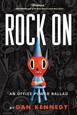 Rock On: An Office Power Ballad By Kennedy, Dan Book The Cheap Fast Free Post • 5.49£