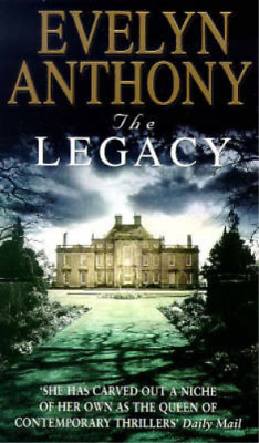 The Legacy, Evelyn Anthony, Used; Good Book • 3.28£