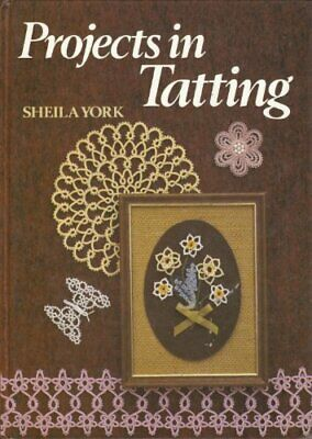 £4.49 • Buy Projects In Tatting By York, Sheila Book The Cheap Fast Free Post