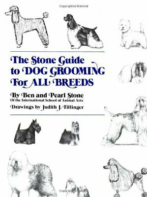 The Stone Guide To Dog Grooming For All Breeds (Howe... By Stone, Pearl Hardback • 11.99£