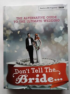 BBC Hit Series Don't Tell The Bride Alternative Guide - Ultimate Wedding Book • 10.80£