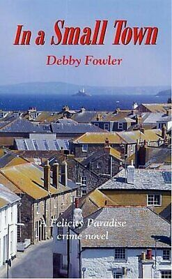 £4.99 • Buy In A Small Town By Fowler, Debby Paperback Book The Cheap Fast Free Post