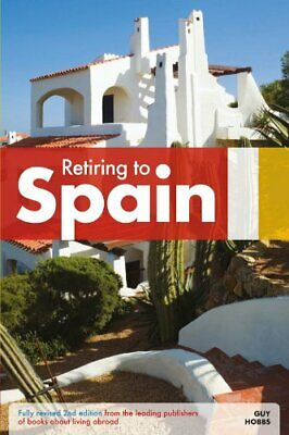 £5.99 • Buy Retiring To Spain (Retiring Abroad) By Hobbs, Guy Paperback Book The Cheap Fast